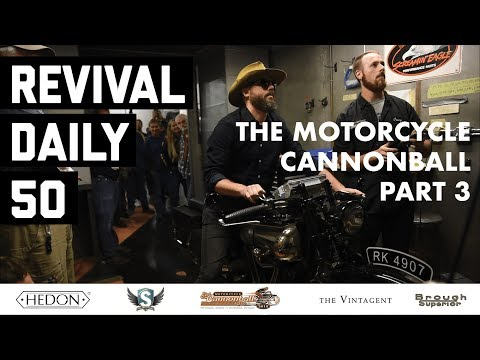 Riding the Motorcycle Cannonball on Brough Superiors Pt. 3 // Revival Daily 50