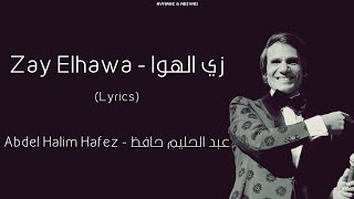 Zay Elhawa Lyrics - Abdel Halim Hafez زي الهوا كلمات - عبد الحليم حافظ
