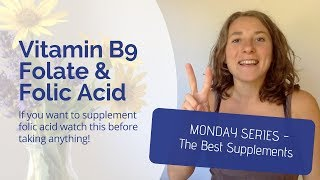 Vitamin B9 (Folate & Folic Acid) - The Monday Series - How to Find The Best Vitamin B9 Supplement?