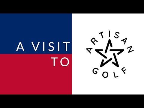 A Visit to Artisan Golf