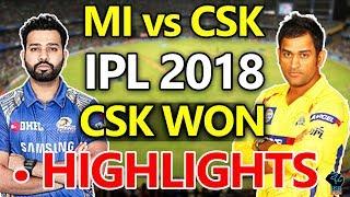 IPL 2018:IPL 2018 MI VS CSK Live match,Mumbai Indian vs ChennaiSuperKing Highlights CSK WON