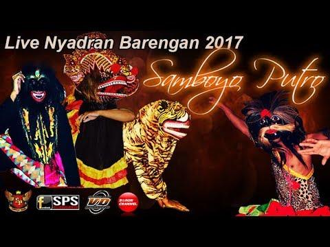 SAMBOYO PUTRO Terbaru Ganongan & Singo Kumbang Live Nyadran Barengan 2017 Di Rumah Mas Gunawan