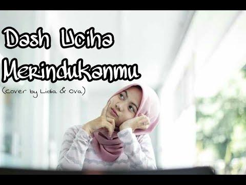 dash uciha - MERINDUKANMU (Cover by Lidia dan Ova)