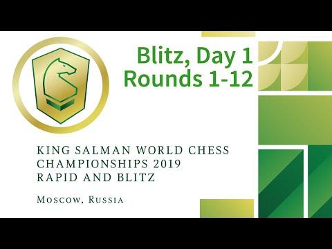 King Salman World Blitz Championship 2019   Rounds 1-12  