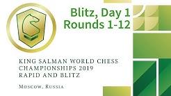 King Salman World Blitz Championship 2019 | Rounds 1-12 |