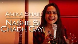 nashe-si-chad-gayi---female-cover-song-by-amika-shail-befikre