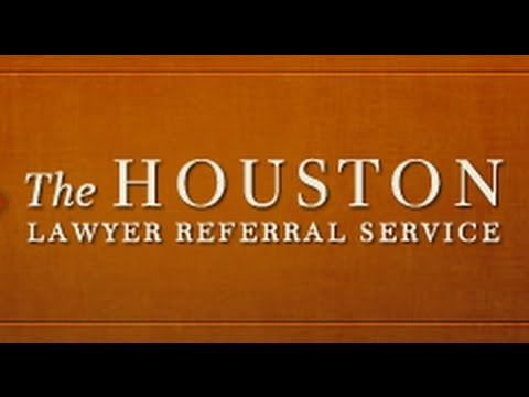 Houston Lawyer Referral Service - Call (713) 237-9429 Today - Houston Lawyers