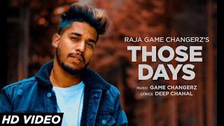 Those Days (Full Video) Raja Game Changerz | Deep Chahal | Latest Punjabi Songs 2019
