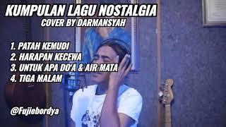 KUMPULAN LAGU NOSTALGIA COVER BY DARMANSYAH