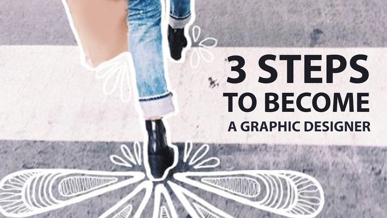 steps to become a graphic designer youtube