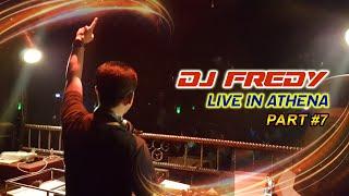 DJ FREDY LIVE IN ATHENA PART #7