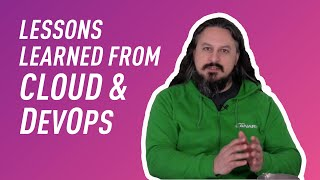Ask the Experts: Lessons Learned from Cloud & DevOps