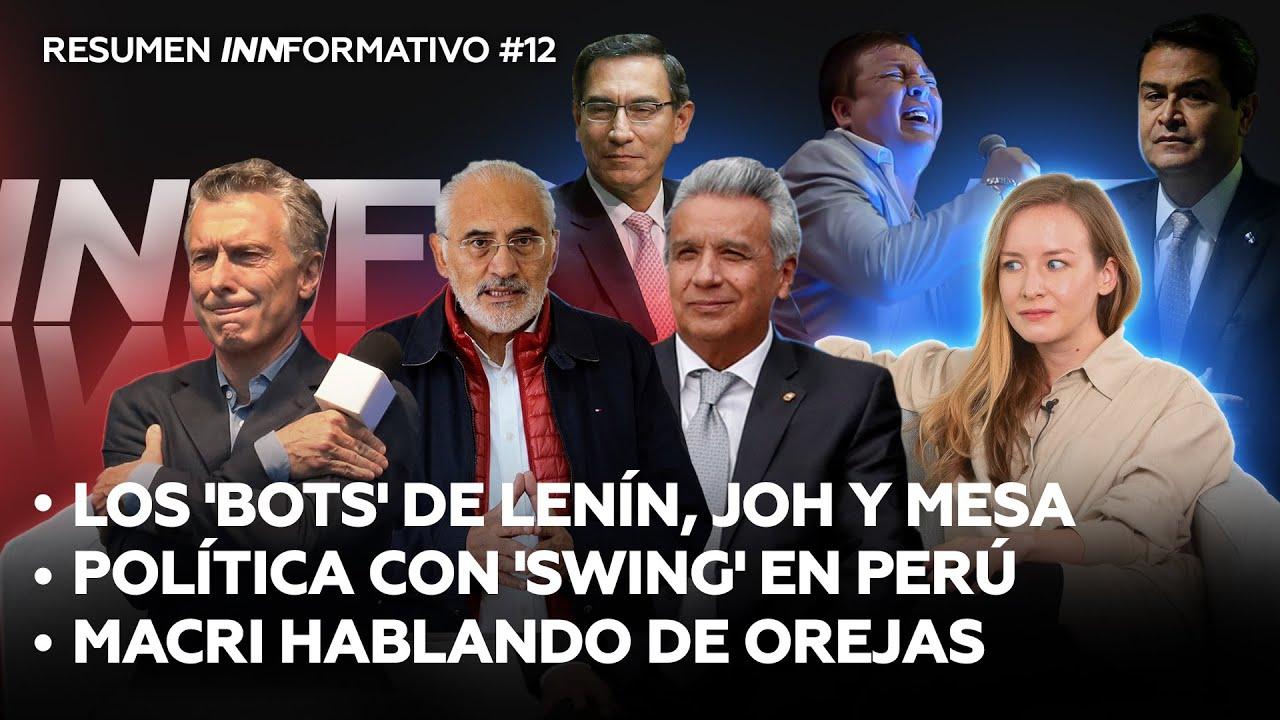 'Bots' desatados en Bolivia, Ecuador y Honduras, Vizcarra pierde 'swing' y Macri vuelve | Resumen 12
