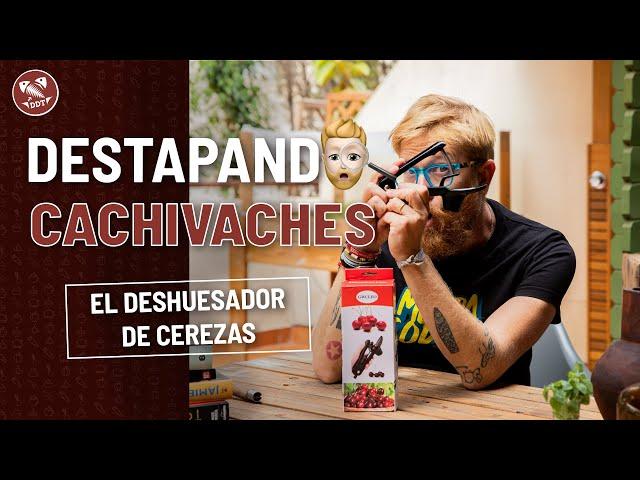 EL DESHUESADOR DE CEREZAS   DESTAPANDO CACHIVACHES