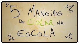 5 MANEIRAS DE COLAR NA ESCOLA