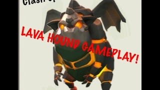 Lava Hound Gameplay! - Clash Of Clans Update - See Them In ACTION!