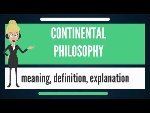 What is CONTINENTAL PHILOSOPHY? What does CONTINENTAL PHILOSOPHY mean?