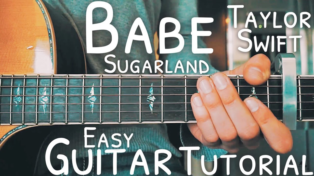 Babe Sugarland Taylor Swift Guitar Tutorial Babe Guitar Lesson