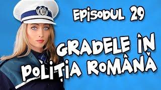 Romania Explicata - Gradele in Politia Romana - ep.29