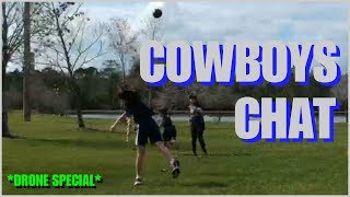 COWBOYS CHAT *DRONE SPECIAL*: Quick Live Stream-Cowboys Discussion; MCF Football Practice & More!!!