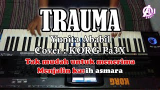 Download lagu TRAUMA - Yunita Ababil - Karaoke Dangdut (Cover) Korg Pa3X