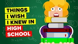 Things I Wish I Knew In High School