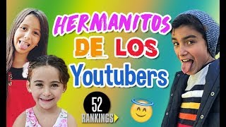 HERMANITOS DE LOS YOUTUBERS-52 Rankings