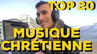 TOP 20 MUSIQUE CHRETIENNE