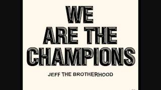 Endless Fire - JEFF the Brotherhood