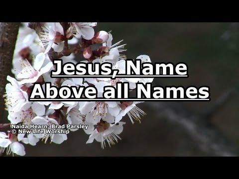 Jesus, Name Above all Names - New Life Worship - Lyrics