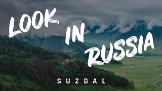 Look In Russia   Suzdal  Суздаль