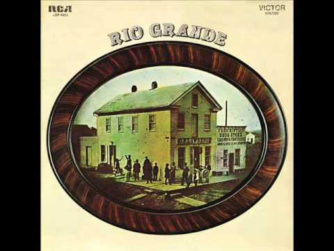 Rio Grande [US, Folk/Country 1971] Before My Time