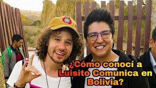 Como conocí a Luisito Comunica en Bolivia 🇧🇴¿Cómo me trató?