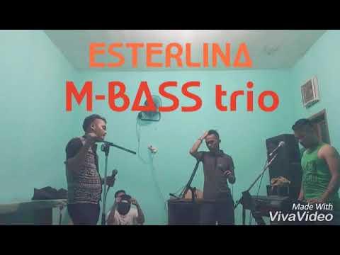 M-bass trio lagu batak ESTERLINA