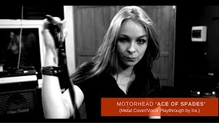 MOTÖRHEAD - Ace Of Spades (Metal Cover by Dehydrated/Female vocal Playthrough by Ira)