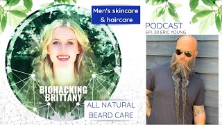 Men's Skincare and Haircare: How All-Natural Products Can Make A Difference, Beard Care,...