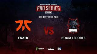 Fnatic vs BOOM Esports, BTS Pro Series 3: SEA, bo2, game 1 [Mortalles]