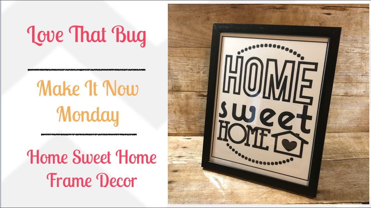 Cricut Explore Home Sweet Home Frame Youtube