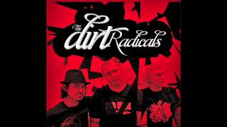 The Dirt Radicals - Heart Still Beating