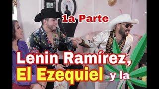 MARIHUANA / LENIN RAMIREZ / EL EZEQUIEL / ELISA BERISTAIN / 1A PARTE