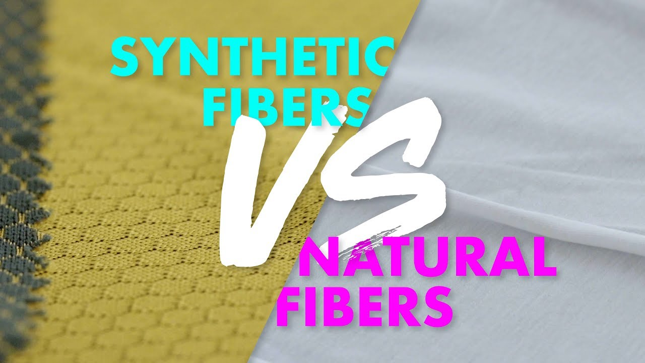 Natural Vs Synthetic Fibers (Which to choose and why)