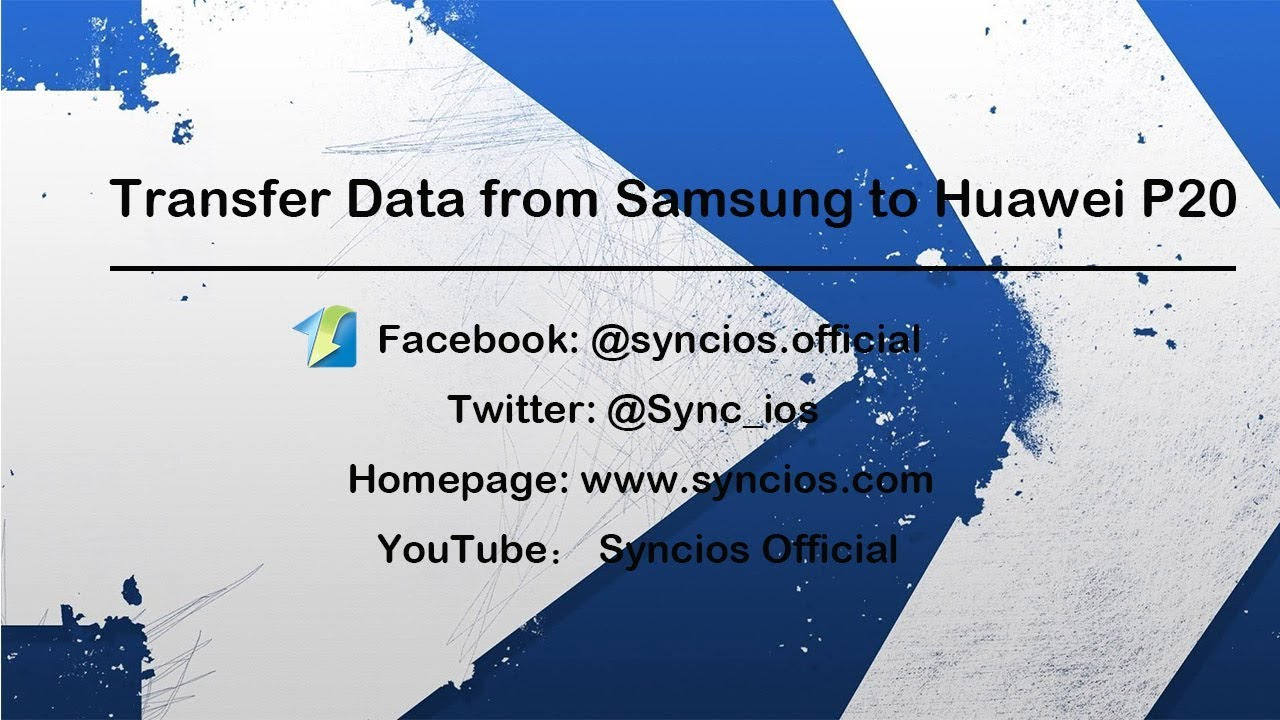 Transfer All Samsung Data to Huawei P20/P20 Pro - Syncios
