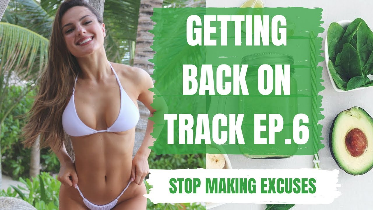 STOP MAKING EXCUSES | Getting Back On Track