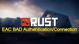 Ошибка раст EAC authentication timed out 1/2