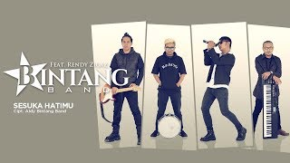 Bintang Band - Sesuka Hatimu feat Rendy Zigaz (Official Radio Release)