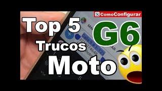 Top 5 Trucos Moto G6 Play y G6 PLUS 2018 Trucos Ocultos Y Novedades