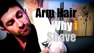 Arm Hair (Why I Shave): How To Shave Your Arms (Tutorial)