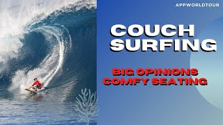 Couch Surfing - Big opinions comfy seating