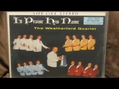 The Weatherford Quartet - I Know He'll See Me Through