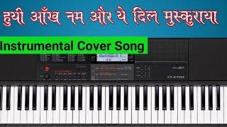 Hui Aankh Nam Aur Ye Dil Muskuraya instrumental Keyboard Cover Song